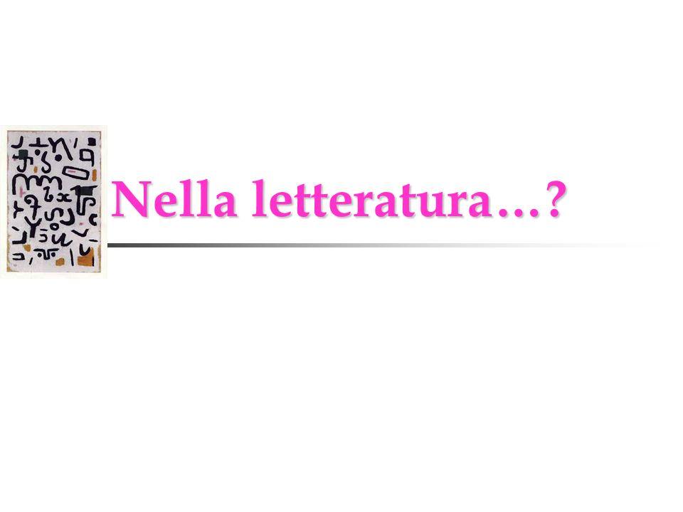 Nella letteratura…? Nella letteratura…?