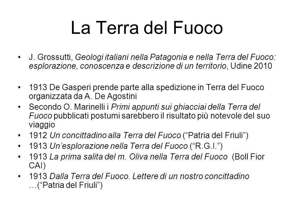 La Terra del Fuoco J. Grossutti, Geologi italiani nella Patagonia e nella Terra del Fuoco: esplorazione, conoscenza e descrizione di un territorio, Ud