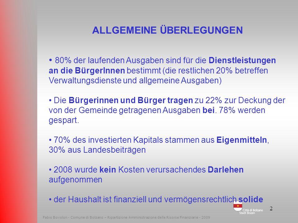 1 Fabio Bovolon - Comune di Bolzano – Ripartizione Amministrazione delle Risorse Finanziarie - 2009 CONSIDERAZIONI GENERALI 80% della spesa corrente d