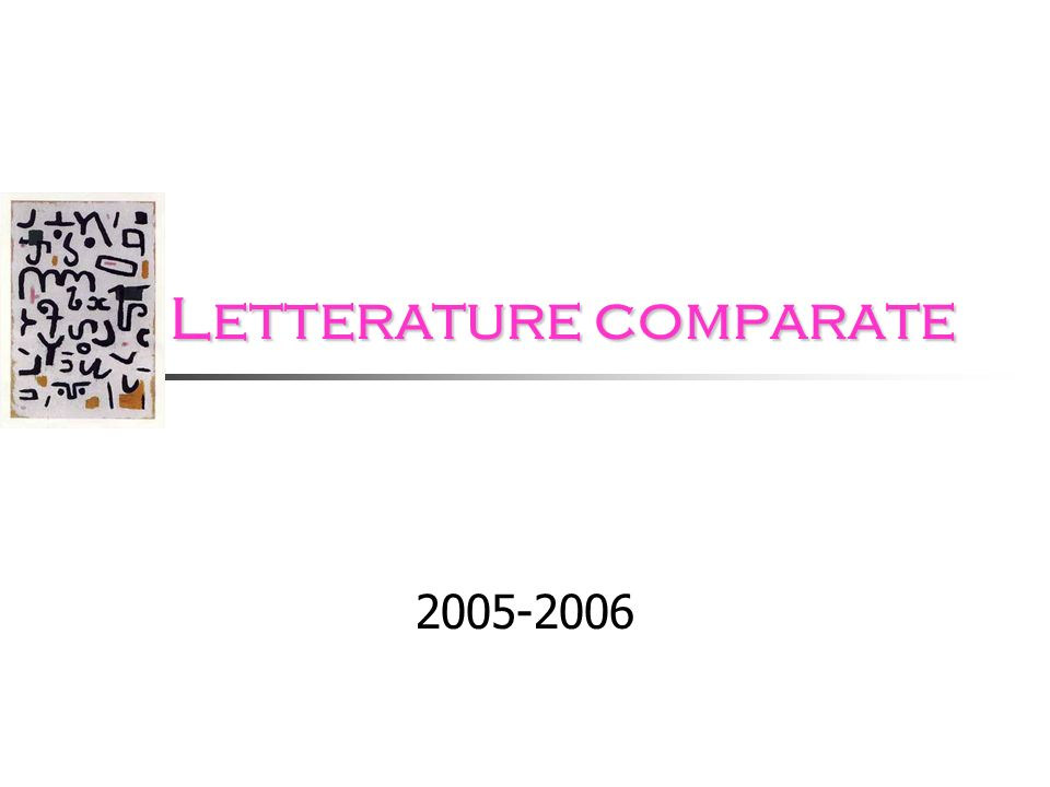 Letterature comparate Letterature comparate 2005-2006