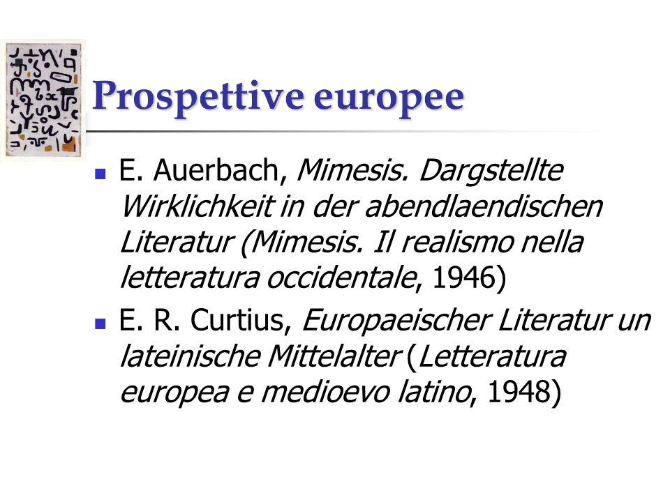 Prospettive europee E. Auerbach, Mimesis. Dargstellte Wirklichkeit in der abendlaendischen Literatur (Mimesis. Il realismo nella letteratura occidenta