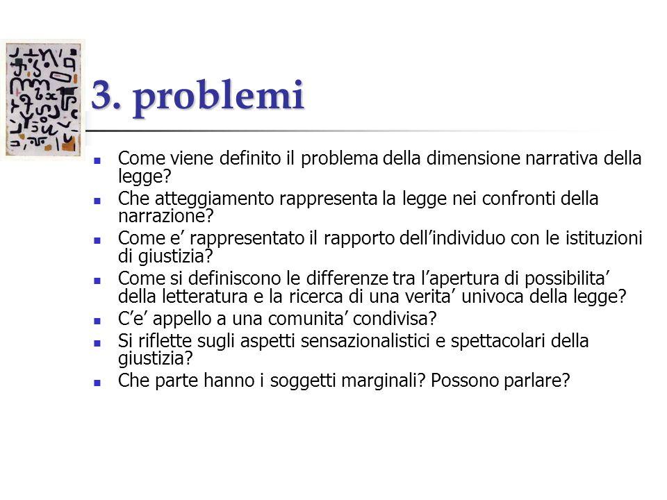 3. problemi Come viene definito il problema della dimensione narrativa della legge? Che atteggiamento rappresenta la legge nei confronti della narrazi