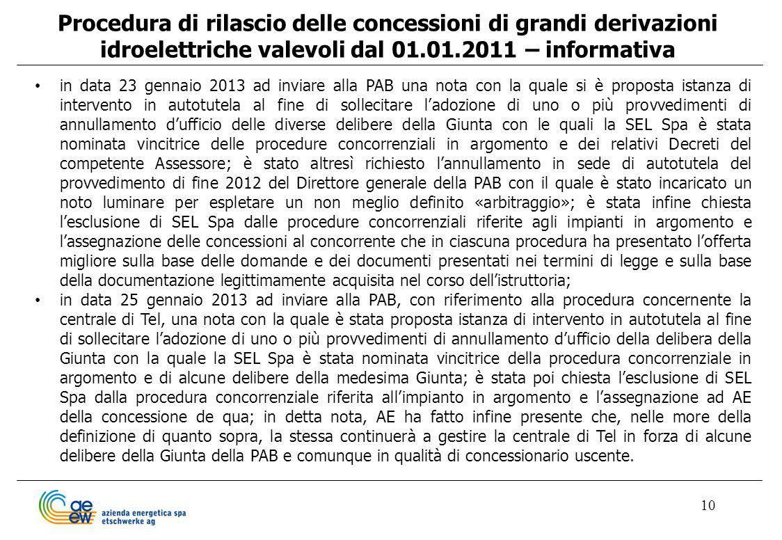 10 Procedura di rilascio delle concessioni di grandi derivazioni idroelettriche valevoli dal 01.01.2011 – informativa in data 23 gennaio 2013 ad invia