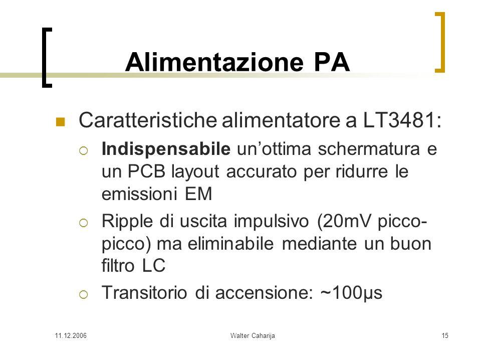 11.12.2006Walter Caharija15 Alimentazione PA Caratteristiche alimentatore a LT3481: Indispensabile unottima schermatura e un PCB layout accurato per r