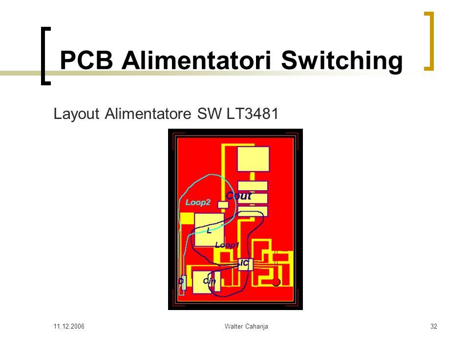 11.12.2006Walter Caharija32 PCB Alimentatori Switching Layout Alimentatore SW LT3481