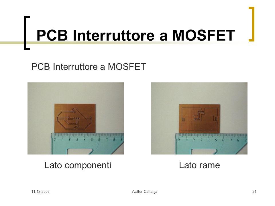 11.12.2006Walter Caharija34 PCB Interruttore a MOSFET Lato componentiLato rame