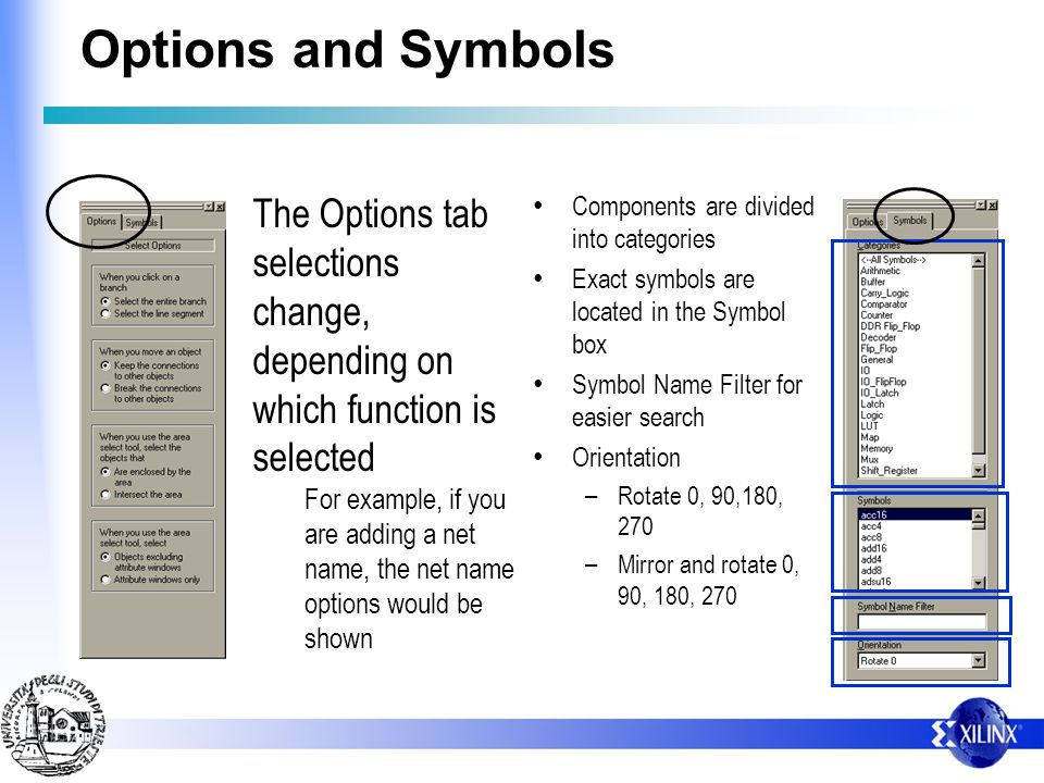 Options and Symbols Components are divided into categories Exact symbols are located in the Symbol box Symbol Name Filter for easier search Orientatio