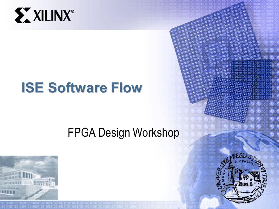 ISE Software Flow FPGA Design Workshop