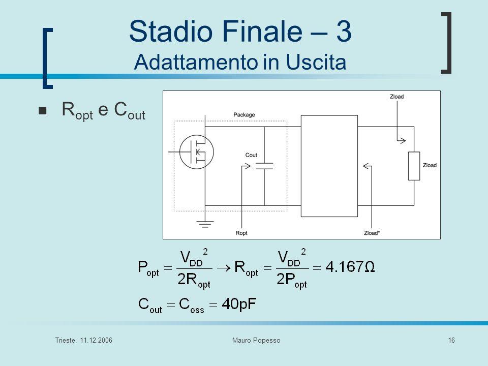 Trieste, 11.12.2006Mauro Popesso16 Stadio Finale – 3 Adattamento in Uscita R opt e C out