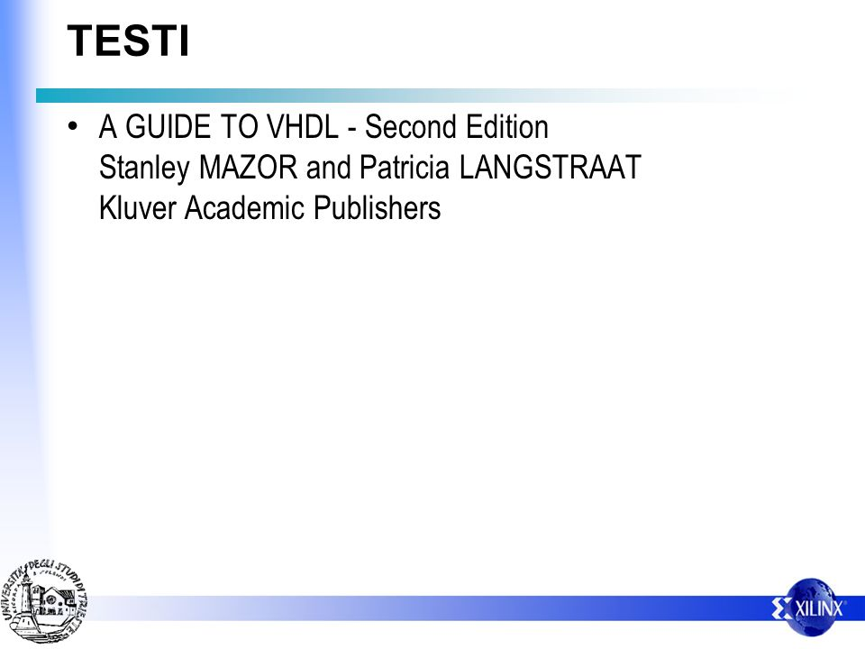 TESTI A GUIDE TO VHDL - Second Edition Stanley MAZOR and Patricia LANGSTRAAT Kluver Academic Publishers