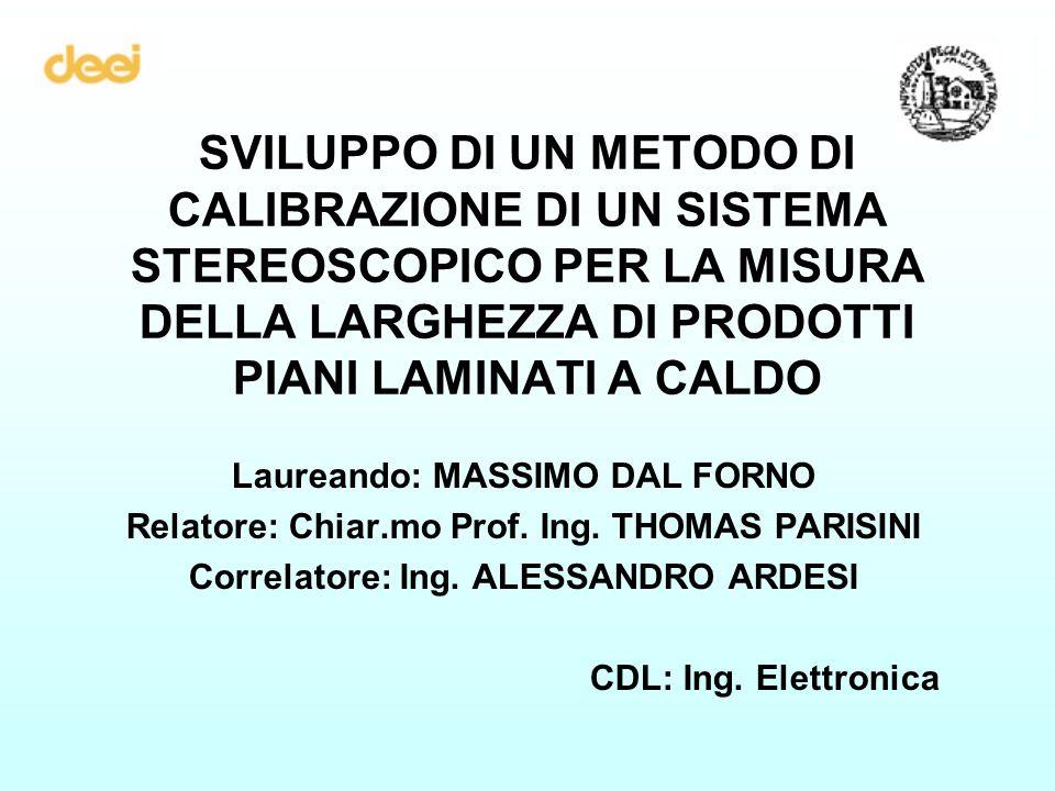 Oggetto della tesi: calibrazione di un sistema stereoscopico per la misura di laminati piani.