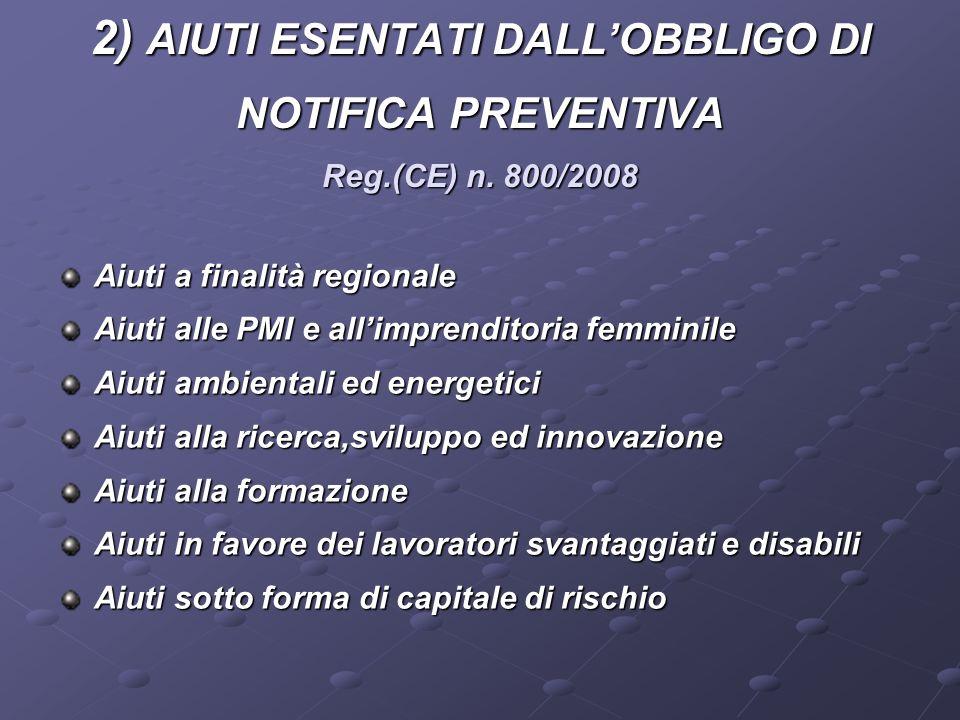 2) AIUTI ESENTATI DALLOBBLIGO DI NOTIFICA PREVENTIVA Reg.(CE) n.