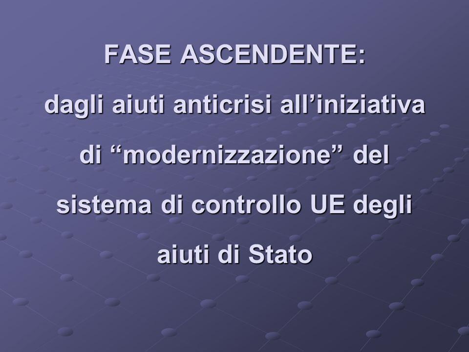 FASE ASCENDENTE: dagli aiuti anticrisi alliniziativa di modernizzazione del sistema di controllo UE degli aiuti di Stato