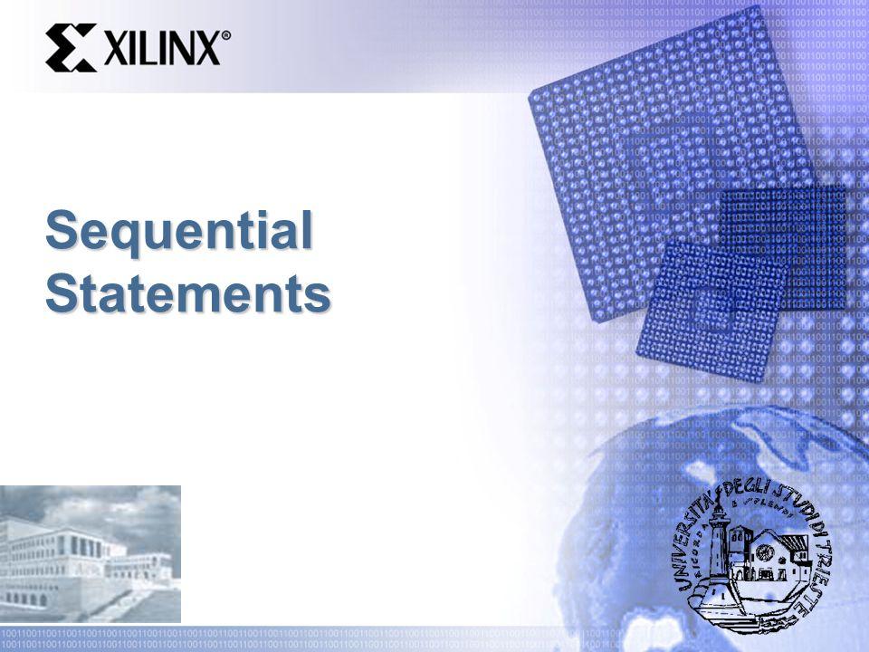 LOOP Statement Sebbene il PROCESS sia un LOOP infinito si puo evidenziare il loop (per motivi di stile) process begin initial_statements loop sequential_statement end loop; end process;