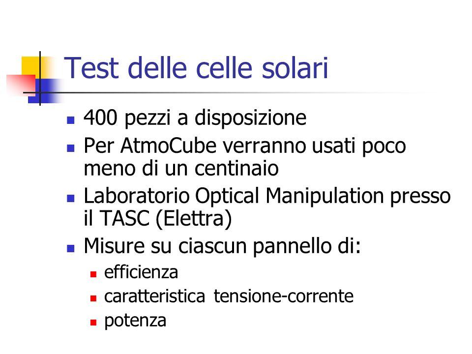 Test delle celle solari 400 pezzi a disposizione Per AtmoCube verranno usati poco meno di un centinaio Laboratorio Optical Manipulation presso il TASC