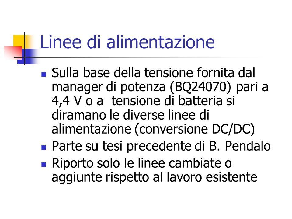 Linee di alimentazione Sulla base della tensione fornita dal manager di potenza (BQ24070) pari a 4,4 V o a tensione di batteria si diramano le diverse