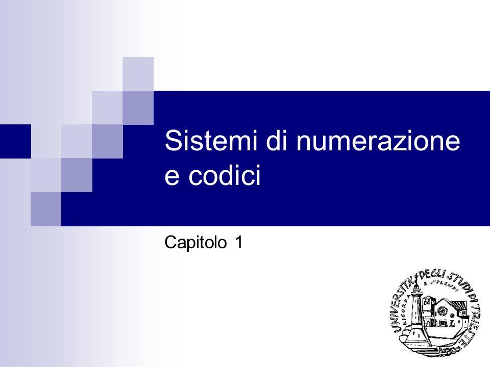 Sistemi di numerazione e codici Capitolo 1