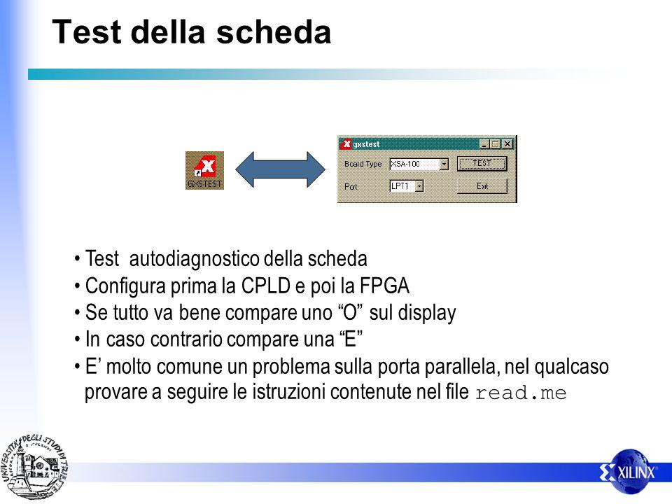 Test della scheda Test autodiagnostico della scheda Configura prima la CPLD e poi la FPGA Se tutto va bene compare uno O sul display In caso contrario compare una E E molto comune un problema sulla porta parallela, nel qualcaso provare a seguire le istruzioni contenute nel file read.me