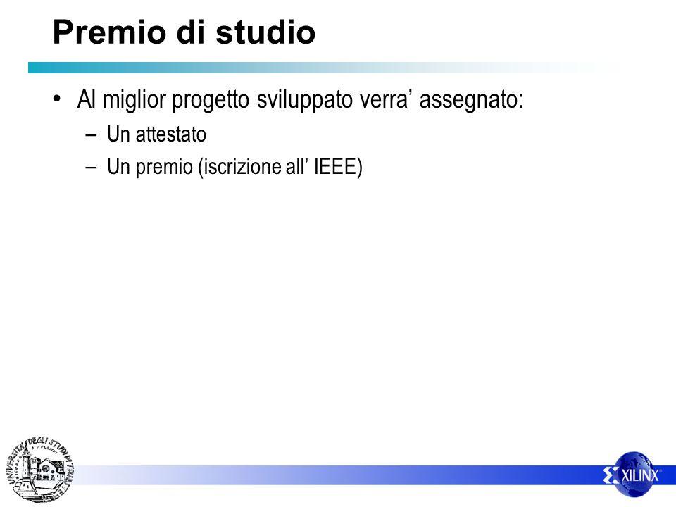 Premio di studio Al miglior progetto sviluppato verra assegnato: – Un attestato – Un premio (iscrizione all IEEE)