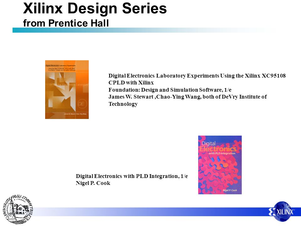 Digital Electronics Laboratory Experiments Using the Xilinx XC95108 CPLD with Xilinx Foundation: Design and Simulation Software, 1/e James W. Stewart,