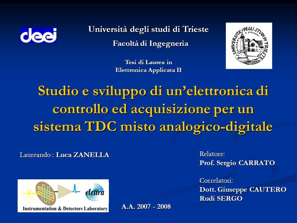 Studio e sviluppo di unelettronica di controllo ed acquisizione per un sistema TDC misto analogico-digitale Università degli studi di Trieste Facoltà