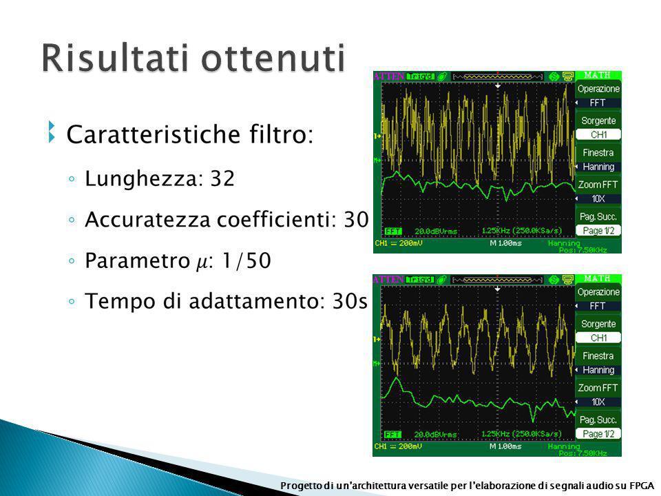 Progetto di unarchitettura versatile per lelaborazione di segnali audio su FPGA