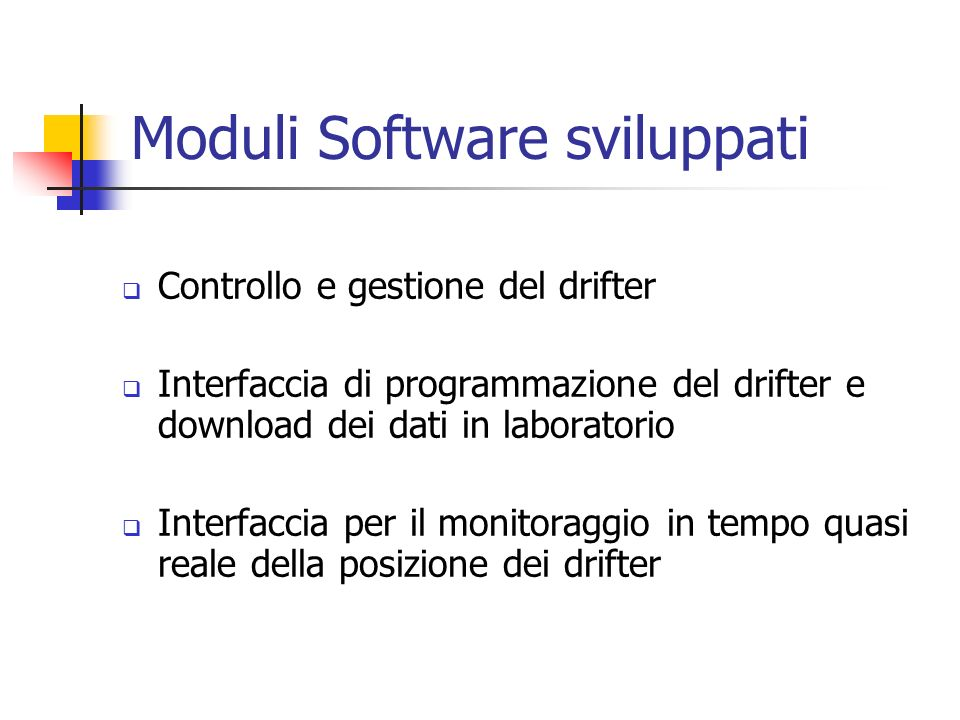 Moduli Software sviluppati Controllo e gestione del drifter Interfaccia di programmazione del drifter e download dei dati in laboratorio Interfaccia p