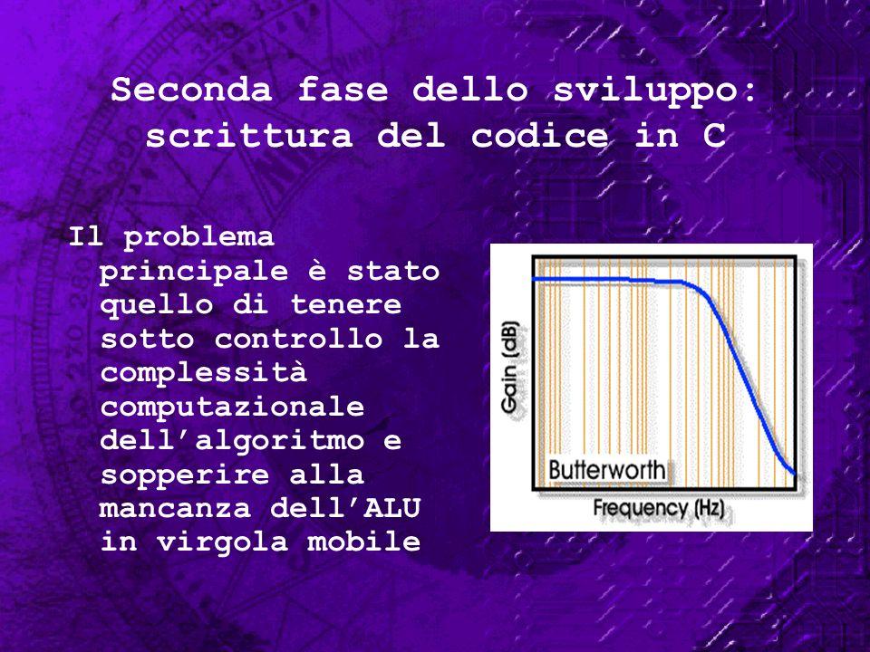 Seconda fase dello sviluppo: scrittura del codice in C Il problema principale è stato quello di tenere sotto controllo la complessità computazionale d
