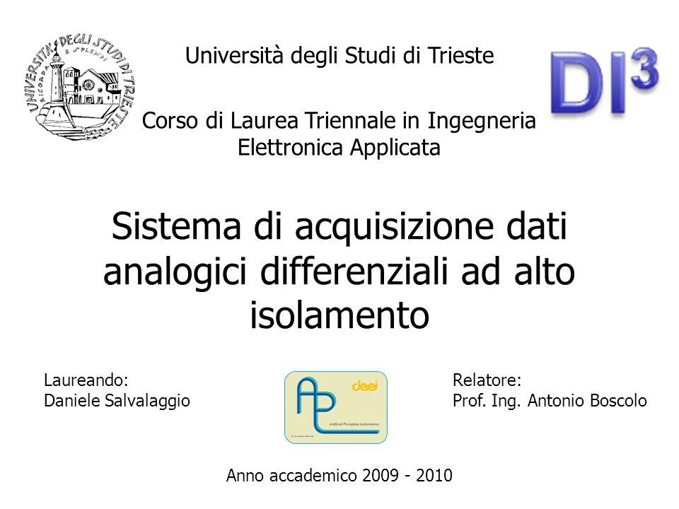 Sistema di acquisizione dati analogici differenziali ad alto isolamento Università degli Studi di Trieste Corso di Laurea Triennale in Ingegneria Elet