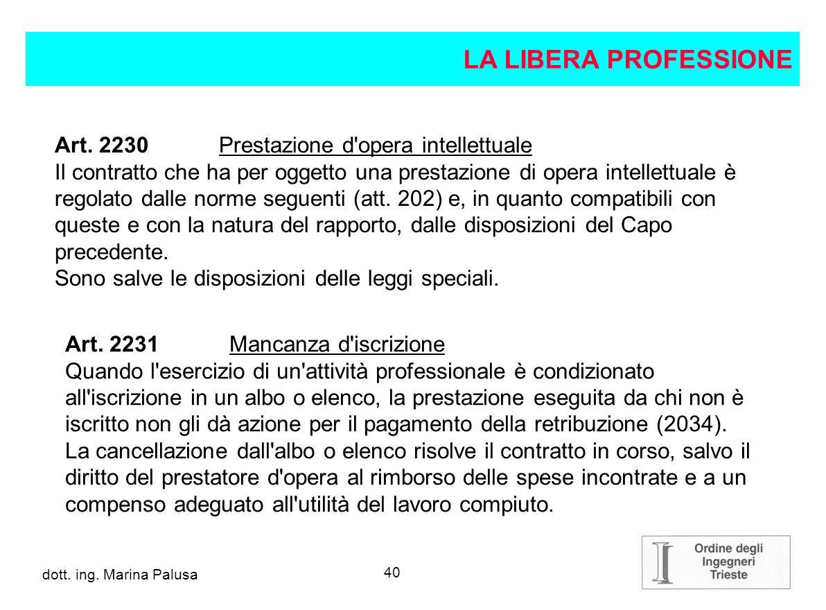 39 dott.ing. Alberto Guglia Capo II: Delle professioni intellettuali Art.