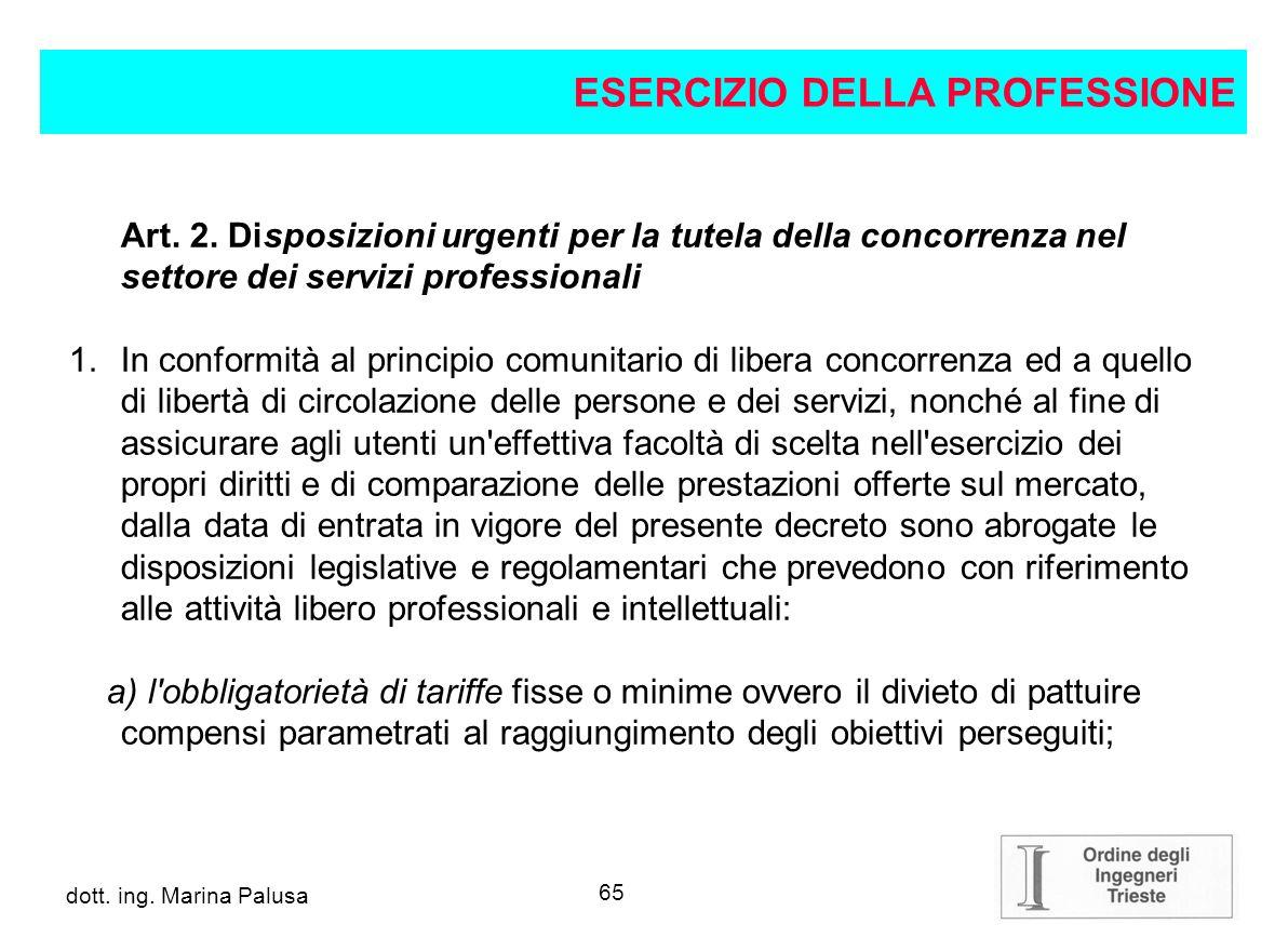 64 dott.ing. Alberto Guglia Derogabilità dei minimi Legge Bersani 4 agosto 2006, n.