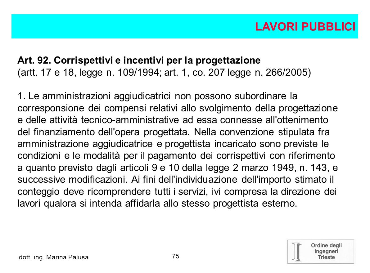 74 dott.ing. Alberto Guglia Art. 91. Procedure di affidamento (art.