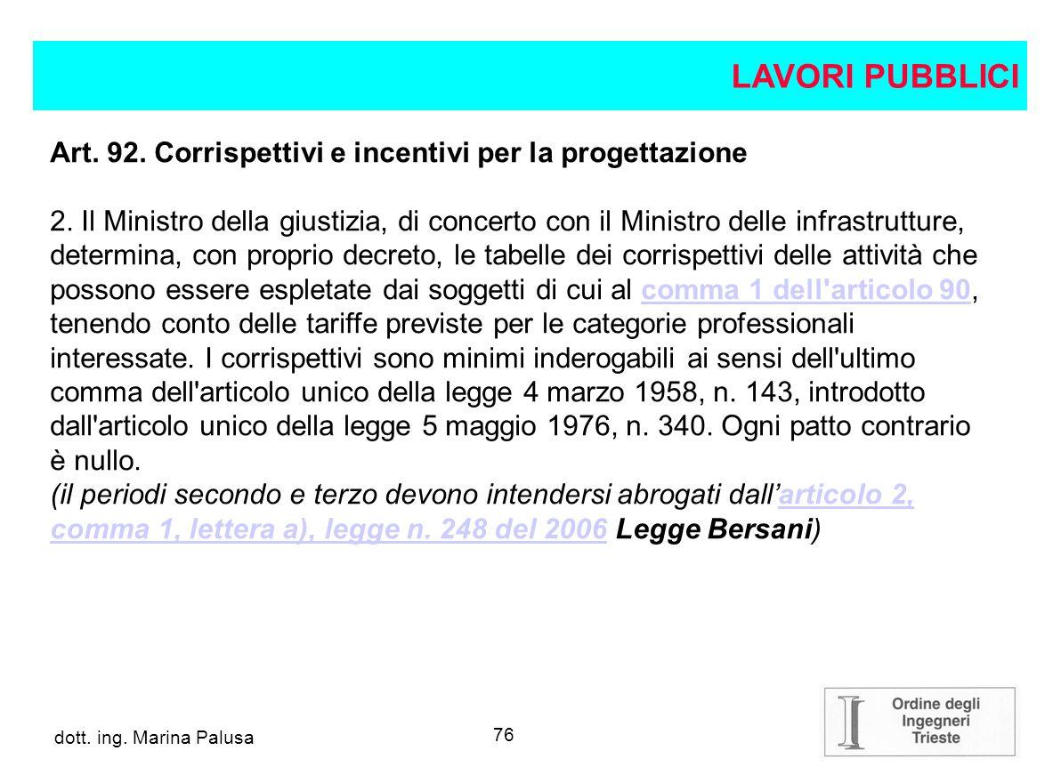 75 dott.ing. Alberto Guglia Art. 92. Corrispettivi e incentivi per la progettazione (artt.