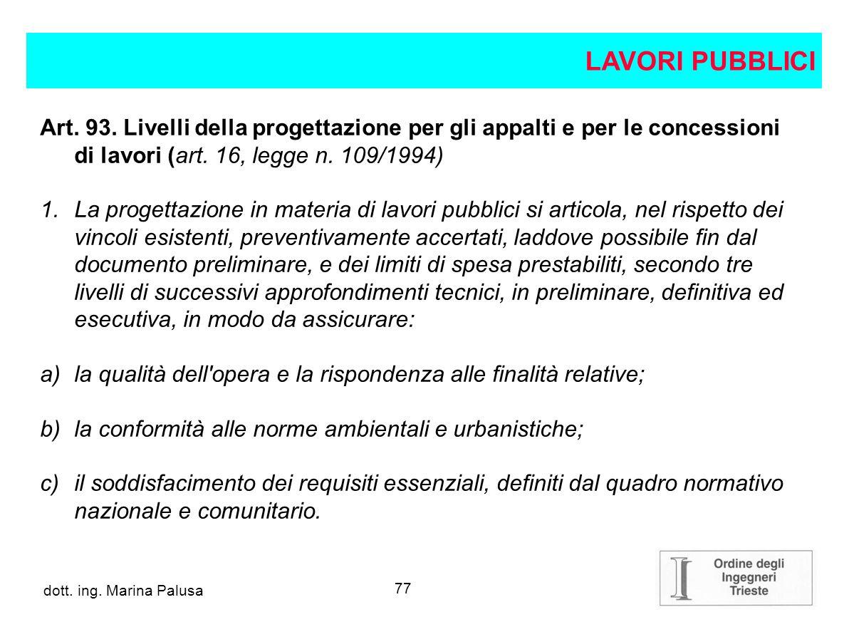 76 dott.ing. Alberto Guglia Art. 92. Corrispettivi e incentivi per la progettazione 2.