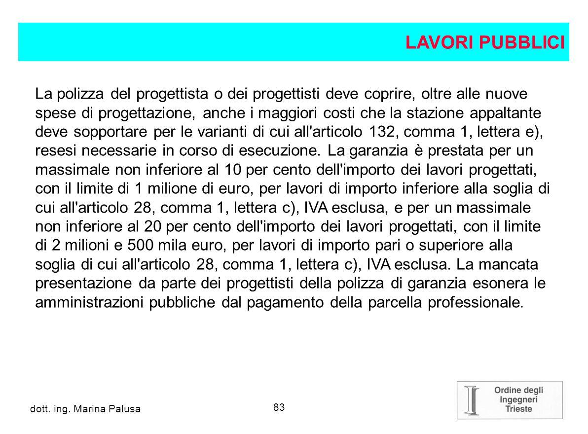 82 dott.ing. Alberto Guglia Art. 111. Garanzie che devono prestare i progettisti (art.