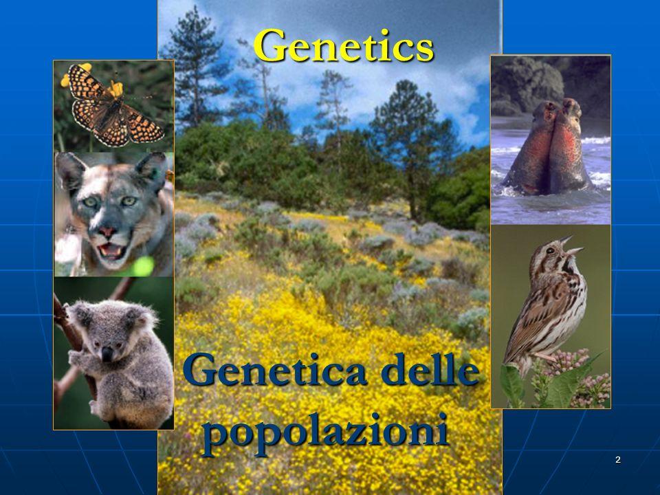 2 Genetics Genetica delle popolazioni Genetics Genetica delle popolazioni