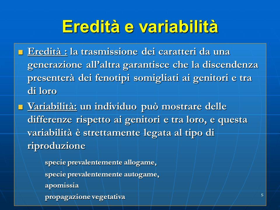 5 Eredità e variabilità Eredità : la trasmissione dei caratteri da una generazione allaltra garantisce che la discendenza presenterà dei fenotipi somi