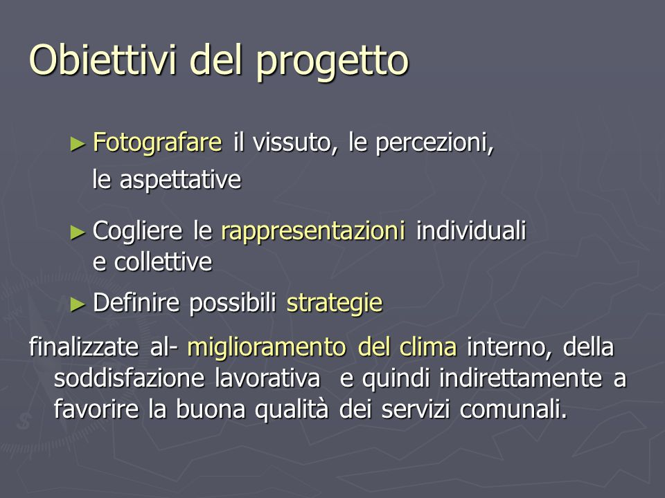 Obiettivi del progetto Fotografare il vissuto, le percezioni, Fotografare il vissuto, le percezioni, le aspettative le aspettative Cogliere le rappres