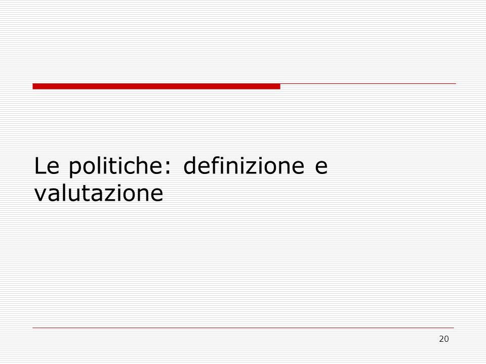 20 Le politiche: definizione e valutazione
