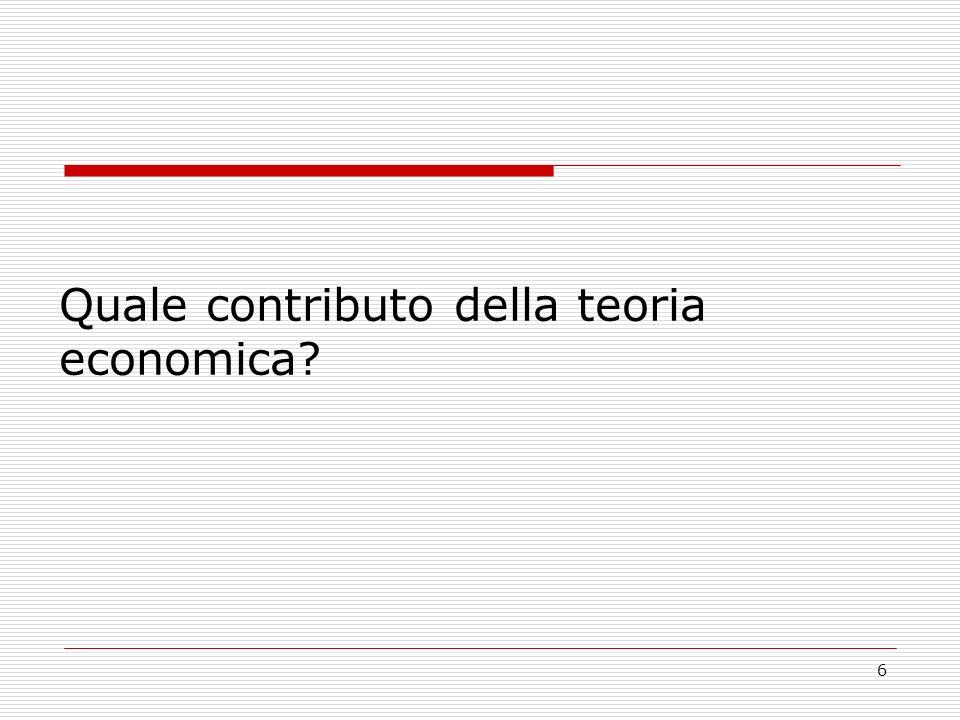 6 Quale contributo della teoria economica?