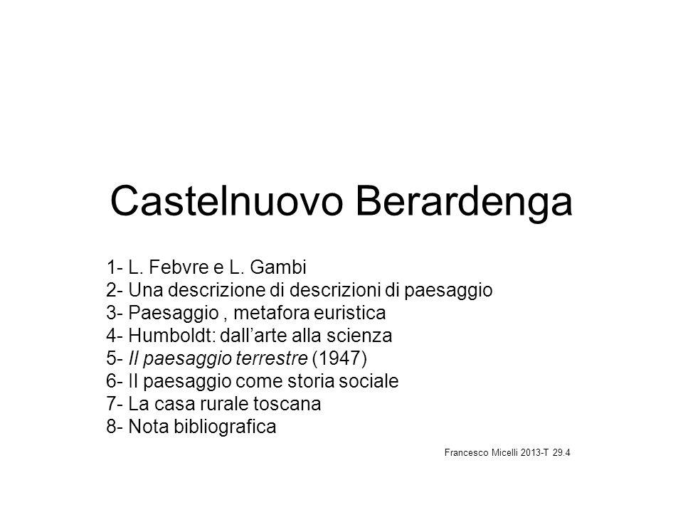 Castelnuovo Berardenga 1- L. Febvre e L. Gambi 2- Una descrizione di descrizioni di paesaggio 3- Paesaggio, metafora euristica 4- Humboldt: dallarte a