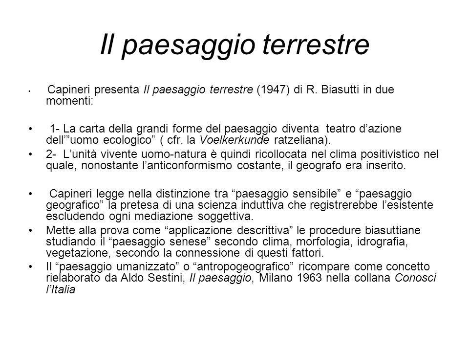 Il paesaggio terrestre Capineri presenta Il paesaggio terrestre (1947) di R. Biasutti in due momenti: 1- La carta della grandi forme del paesaggio div