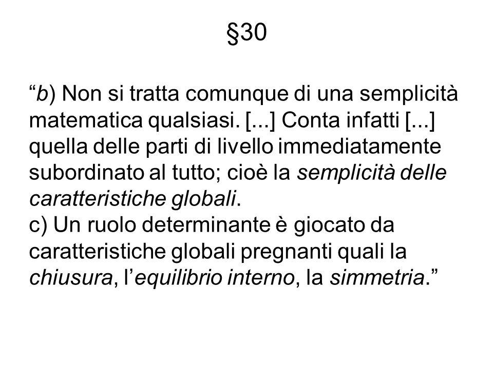 §30 b) Non si tratta comunque di una semplicità matematica qualsiasi. [...] Conta infatti [...] quella delle parti di livello immediatamente subordina