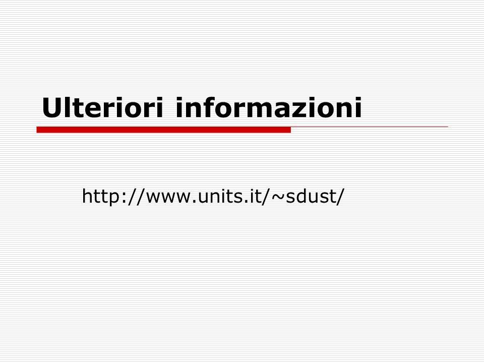 Ulteriori informazioni http://www.units.it/~sdust/