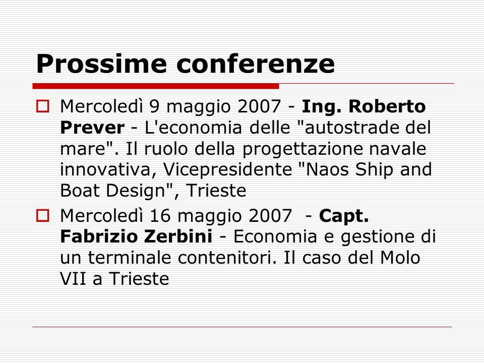 Prossime conferenze Mercoledì 9 maggio 2007 - Ing. Roberto Prever - L'economia delle