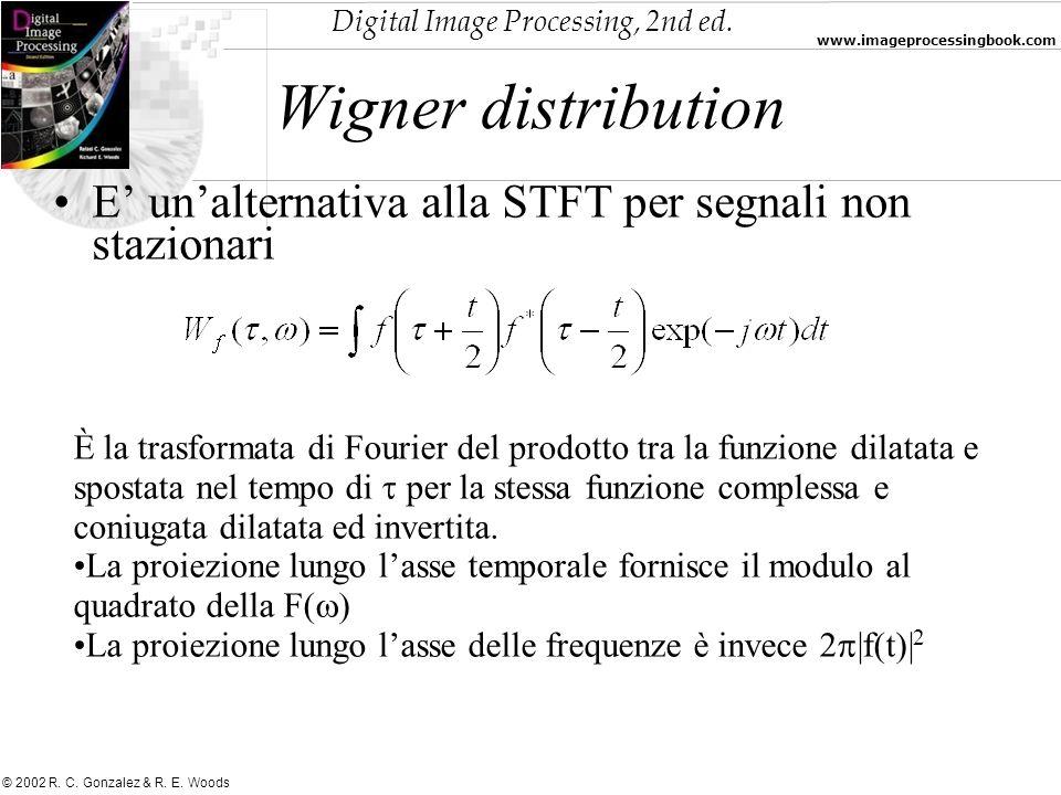 Digital Image Processing, 2nd ed. www.imageprocessingbook.com © 2002 R. C. Gonzalez & R. E. Woods Wigner distribution E unalternativa alla STFT per se