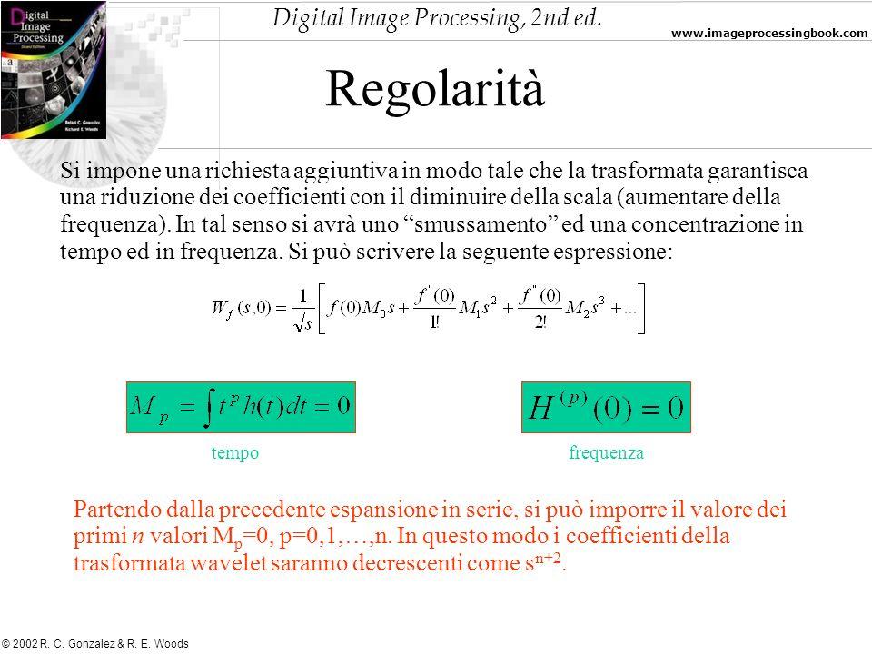 Digital Image Processing, 2nd ed. www.imageprocessingbook.com © 2002 R. C. Gonzalez & R. E. Woods Regolarità Si impone una richiesta aggiuntiva in mod