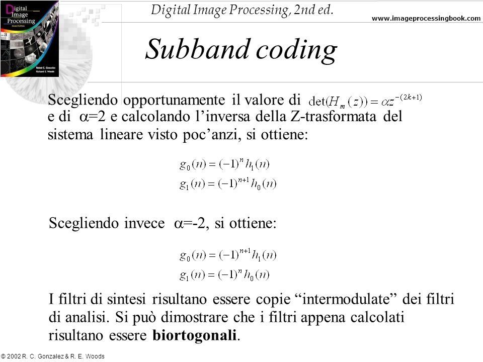 Digital Image Processing, 2nd ed. www.imageprocessingbook.com © 2002 R. C. Gonzalez & R. E. Woods Subband coding Scegliendo opportunamente il valore d