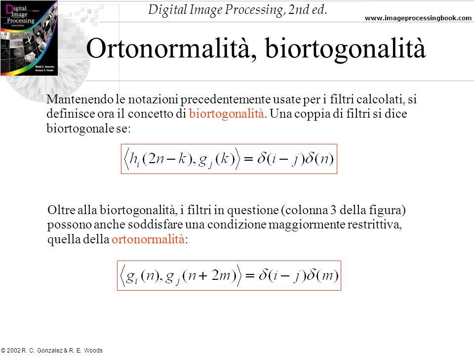 Digital Image Processing, 2nd ed. www.imageprocessingbook.com © 2002 R. C. Gonzalez & R. E. Woods Ortonormalità, biortogonalità Mantenendo le notazion