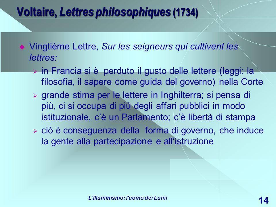 L'Illuminismo: l'uomo dei Lumi 14 Voltaire, Lettres philosophiques (1734) Vingtième Lettre, Sur les seigneurs qui cultivent les lettres: in Francia si